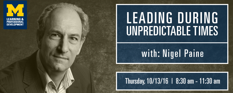 Fall Event 2016: Leading Through Unpredictable Times with Nigel Paine