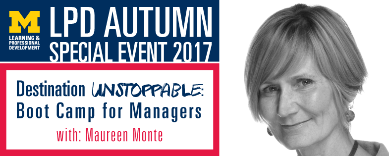 Destination Unstoppable: Boot Camp for Managers with Maureen Monte