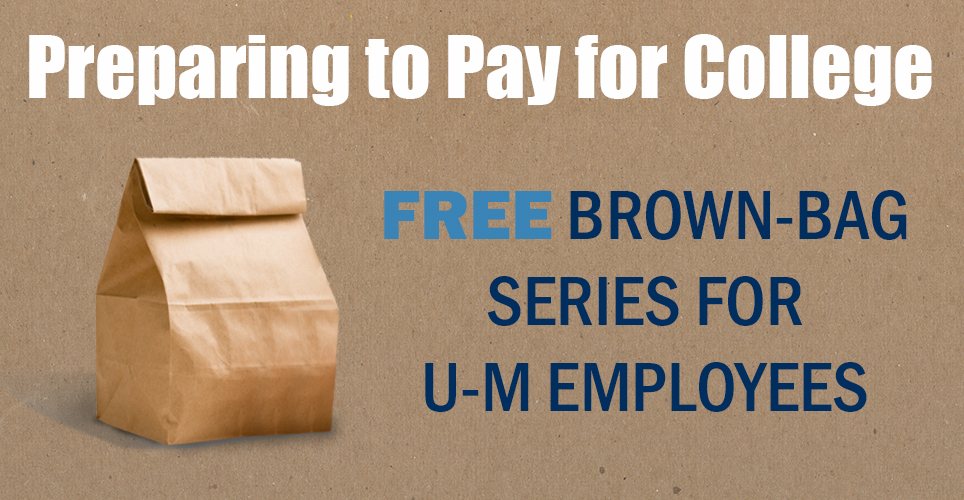 Preparing to pay for college: free brown bag series for U-M employees