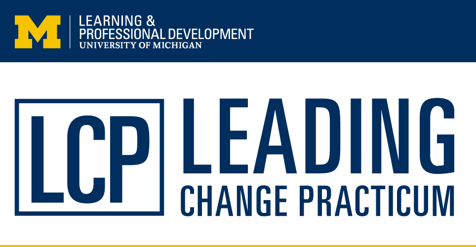 Accepting Applications for the Leading Change Practicum (LCP)