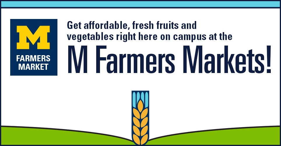 Get affordable fresh fruits and vegetables right here on campus at the M Farmers Market!