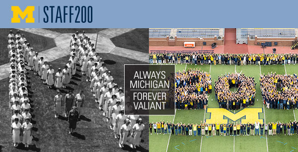 An old photo of U-M nurses in an M formation and a 2016 photo of  staff forming a large 200 on the field at the Big House, with the text MStaff 200 and Always Michigan Forever Valiant.