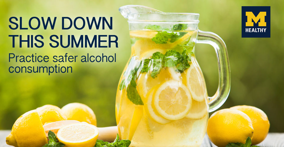 Slowdown this summer with safer alcohol consumption
